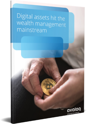 3D_Cover_Avaloq_WP_Digital assets hit the wealth management mainstream